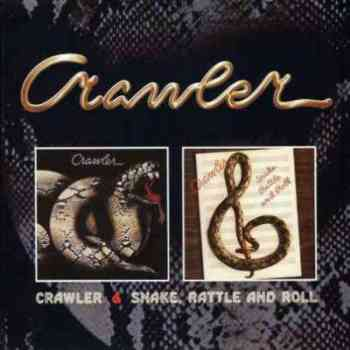 Crawler – Crawler / Snake, Rattle And Roll (1977 / 1978
