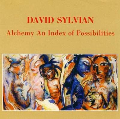 David Sylvian – Alchemy An Index Of Possibilities 1985