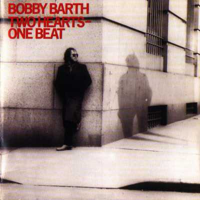Bobby Barth - Two Hearts- One Beat - 11