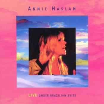 Annie Haslam - Live Under Brazilian Skies (1999)