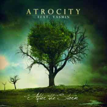 Atrocity - After The Storm (2010)