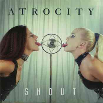 Atrocity - Blue Blood (1989) + Shout (1997)