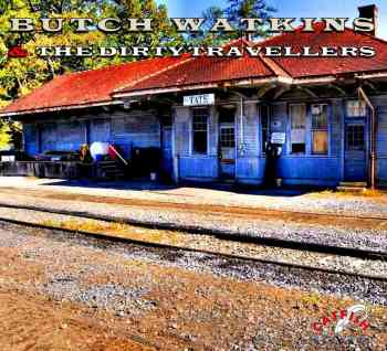 BUTCH WATKINS & THE DIRTY TRAVELLERS (2015)