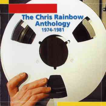 Chris Rainbow - The Chris Rainbow Anthology (1974-1981) (2001)