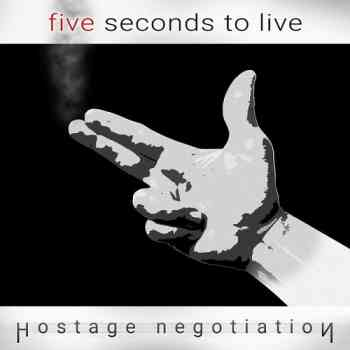 Five Seconds to Live - Hostage Negotiation 2015