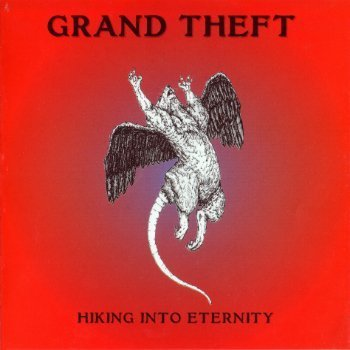 Grand Theft - Hiking Into Eternity (1972)