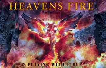 Heavens Fire - Playing With Fire 2015