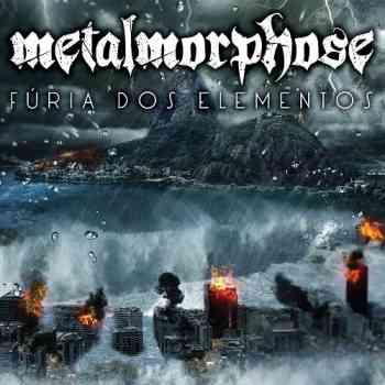 Metalmorphose - Furia Dos Elementos (2015)