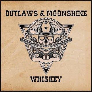Outlaws & Moonshine - Whiskey 2015 SINGLE