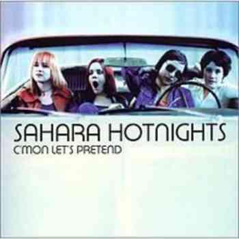 Sahara Hotnights - C'mon Let's Pretend (1999)