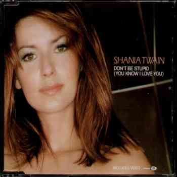 Shania Twain - Don't Be Stupid (2000)