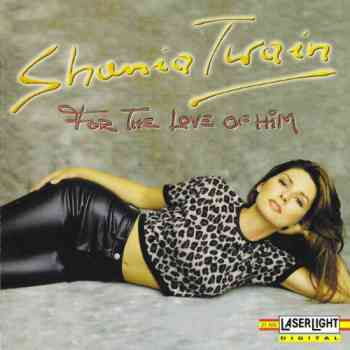 Shania Twain - For The Love Of Him (1999)