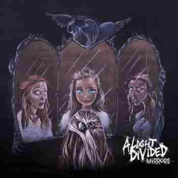A Light Divided - Mirrors 2015