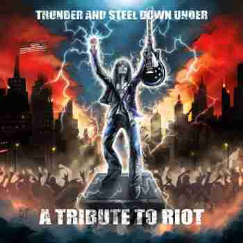 A Tribute To RIOT - Thunder And Steel Down Under