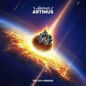 Abstract Artimus - The City Arrives