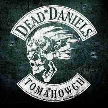 Dead Daniels - Tomahowgh (2015)