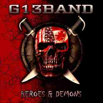 G13 Band - Heroes & Demons