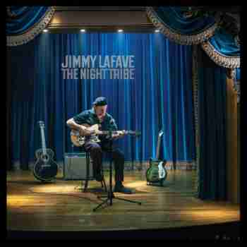 Jimmy Lafave - The Night Tribe (2015)