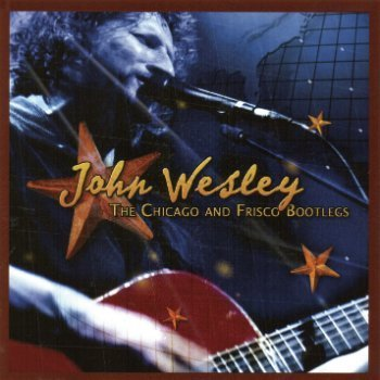 John Wesley - The Chicago And Frisco Bootlegs (Live) (2002)