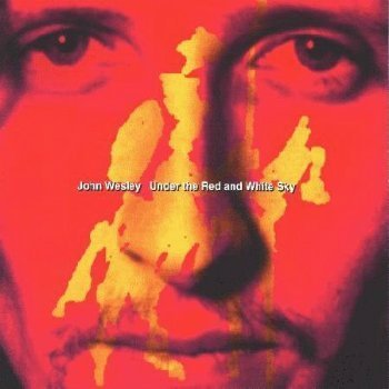 John Wesley - Under the Red and White Sky (1994)
