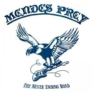 Mendes Prey - The Never Ending Road