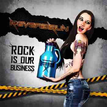 Reverb Gun - Rock Is Our Bussines 2015