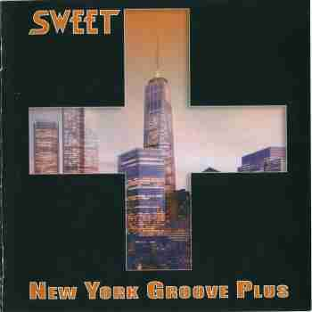 Sweet - New York Groove Plus 003