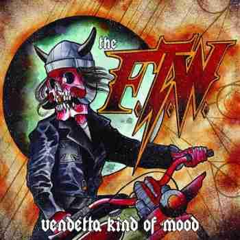 The F.T.W. - Vendetta Kind of Mood