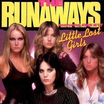 The Runaways - Little Lost Girls (1981)