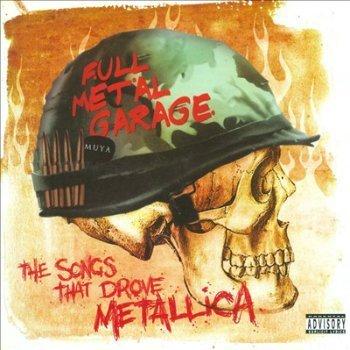 VA - Full Metal Garage The Songs That Drove Metallica (2006)