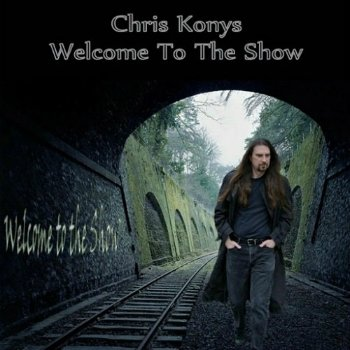 Chris Konys - Welcome To The Show (2015)