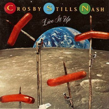 Crosby, Stills & Nash - Live It Up (1990)