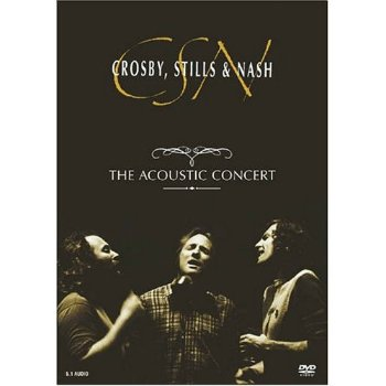 Crosby, Stills & Nash - The Acoustic Concert (1991)