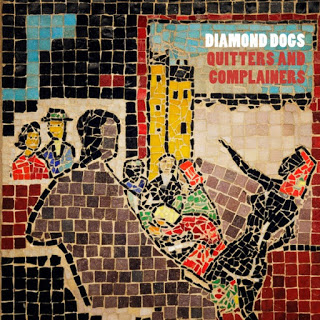Diamond Dogs - Quitters & complainers 2015