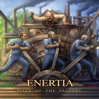 Enertia - Piece of The Factory 2015