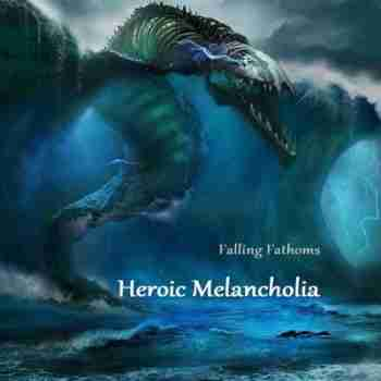 Heroic Melancholia - Falling Fathoms1