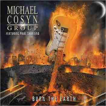Michael Cosyn Group - Burn The Earth (Feat. Paul Shortino)