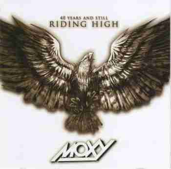Moxy - 40 Years And Still Riding High