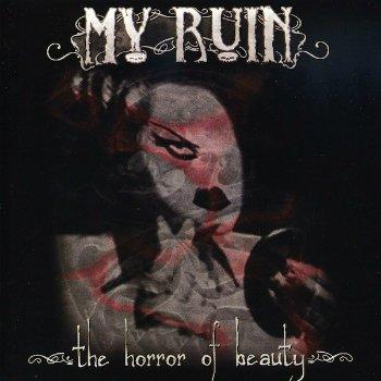 My Ruin - The Horror Of Beauty (2003)