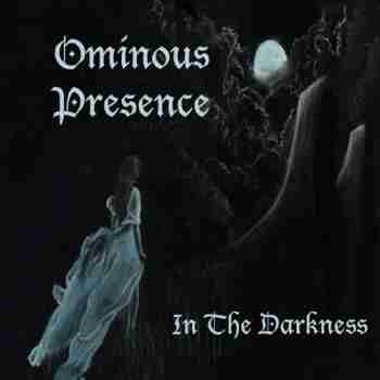 Ominous Presence - In the Darkness (2015)