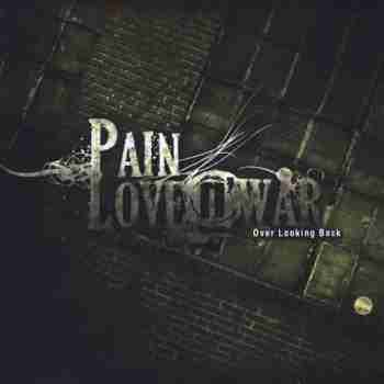 Pain Love n' War • Over Looking Back