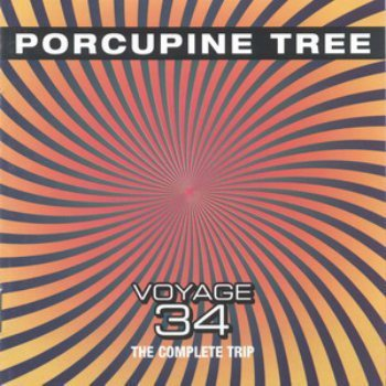 Porcupine Tree - Voyage 34 - The Complete Trip (2000)