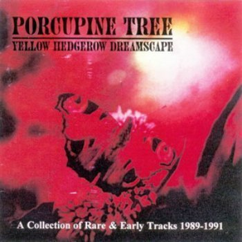 Porcupine Tree - Yellow Hedgerow Dreamscape (Limited Edition) (1994)