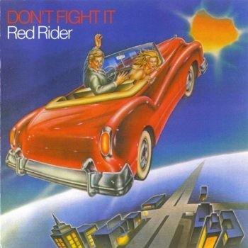 Red Rider - Don't Fight It (1979)
