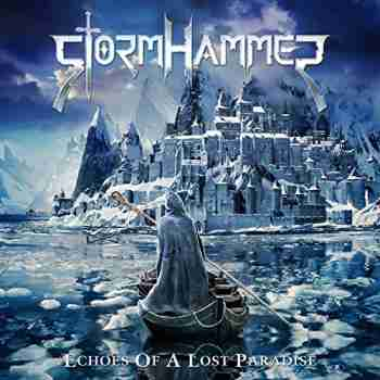 Stormhammer - Echoes Of A Lost Paradise 2015