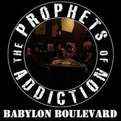THE PROPHETS OF ADDICTION - BABYLON BOULEVARD 2010