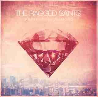 The Ragged Saints - Pretending Diamond