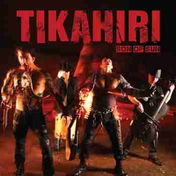 Tikahiri - Son of Sun