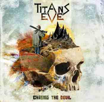 Titans Eve - Chasing The Devil