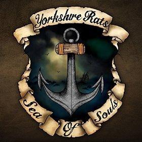 Yorkshire Rats - Sea Of Souls 2015